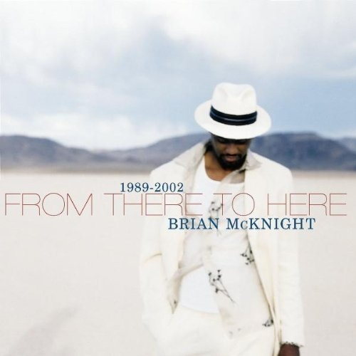 Brian Mcknight Wedding Songs: From There To Here: 1989-2002 ~ Brian McKnight