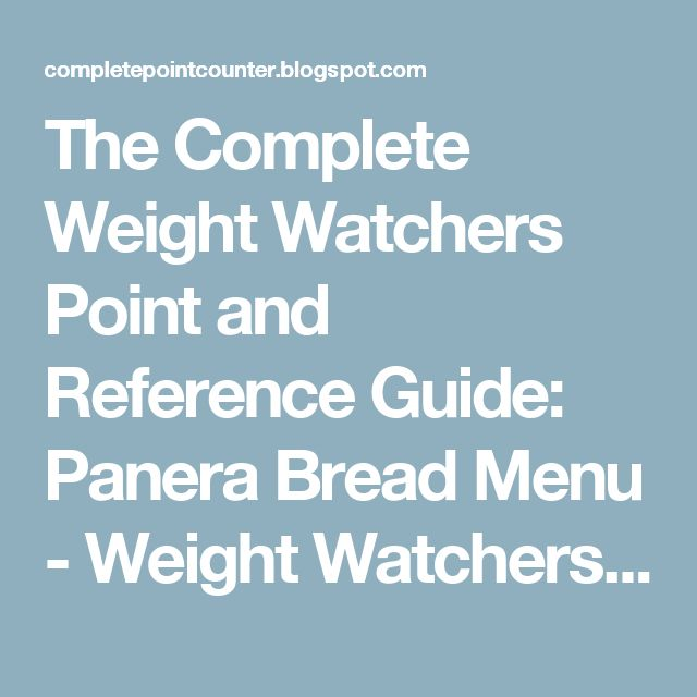 The Complete Weight Watchers Point and Reference Guide: Panera Bread Menu - Weight Watchers Point Values