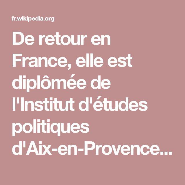 De retour en France, elle est diplômée de l'Institut d'études politiques d'Aix-en-Provence, dont elle préside le conseil d'administration de 20108 à 2015. Elle prépare ensuite le concours d'entrée à l'École nationale d'administration (ENA), auquel elle échoue. Elle obtient finalement deux maîtrises (anglais et droit des affaires) et un diplôme d'études supérieures spécialisées de droit social à l'université Paris X-Nanterre2.