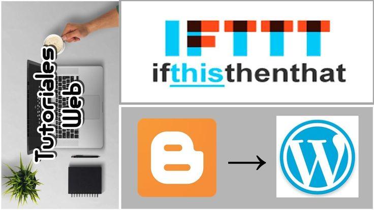 IFTTT 2017 - Publicar automáticamente de Blogger a Wordpress (español)