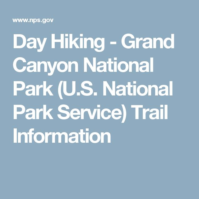 Day Hiking - Grand Canyon National Park (U.S. National Park Service) Trail Information