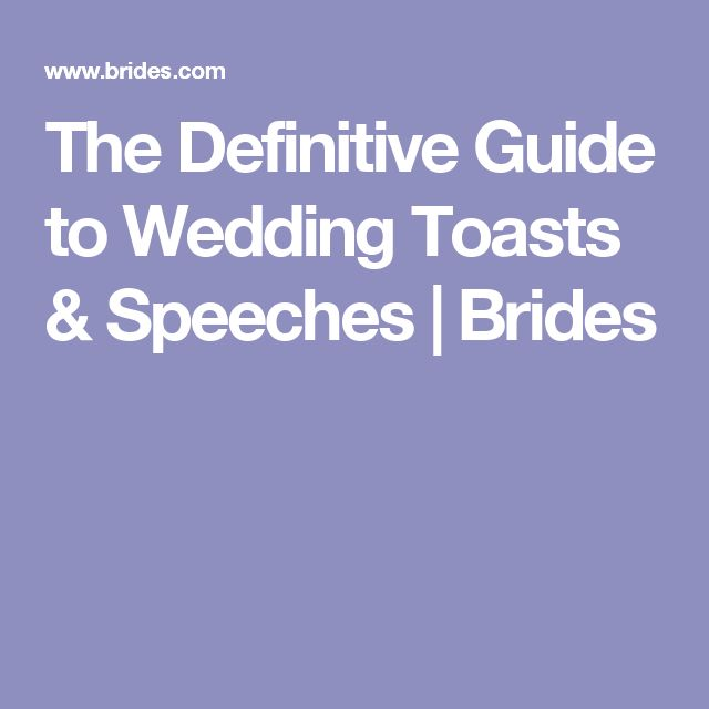 The Definitive Guide to Wedding Toasts & Speeches | Brides