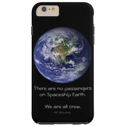 No passengers on Spaceship Earth. We are all crew. Tough iPhone 6 Plus Case - black gifts unique cool diy customize personalize