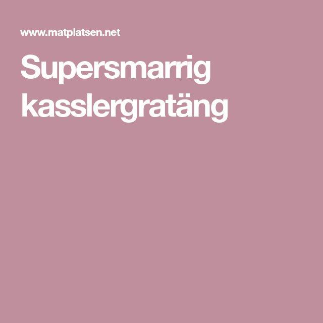 Supersmarrig kasslergratäng