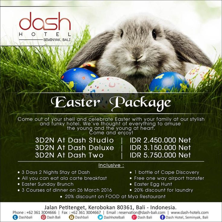 EASTER PACKAGE Come out of your shell and celebrate Easter with your family at our stylish and funky hotel. We've Thought of everything to amuse the young and the young at heart, Come and enjoy ...! 3D2N at Dash Studio || IDR 2.450.000 Net 3D2N at Dash Deluxe || IDR 3.150.000 Net 3D2N at Dash Two || IDR 5.750.000 Net Book now www.dash-hotels.com