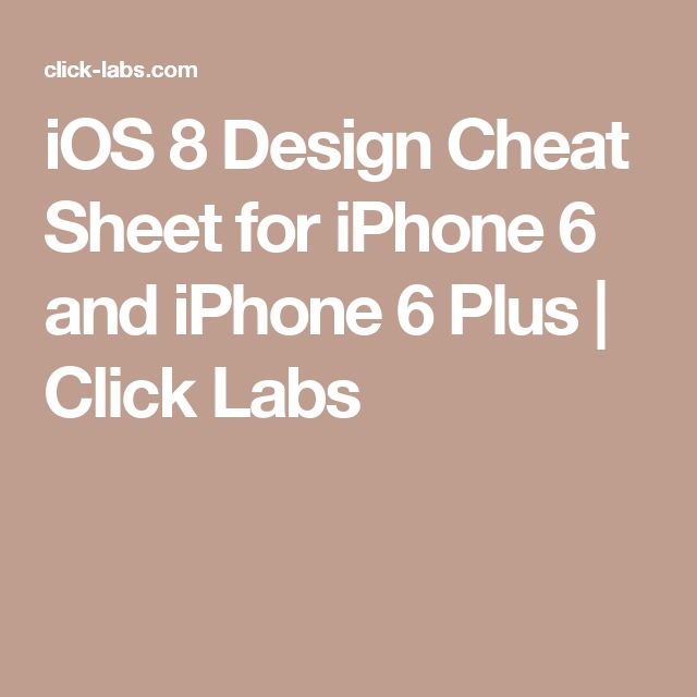 iOS 8 Design Cheat Sheet for iPhone 6 and iPhone 6 Plus | Click Labs
