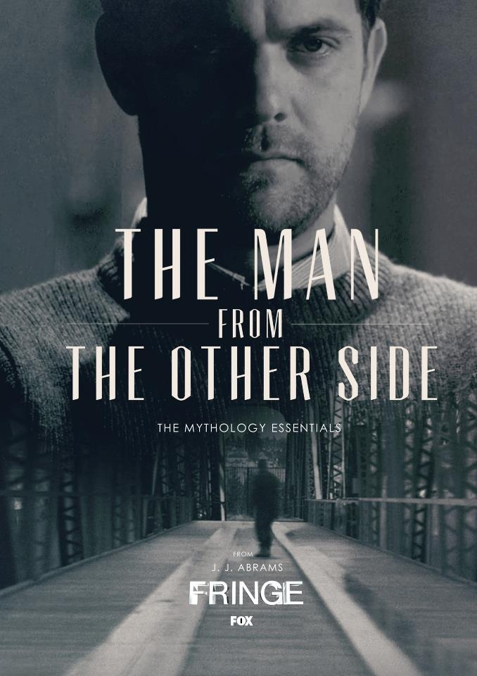 Fringe - The Mythology Essentials - The Man From The Other Side