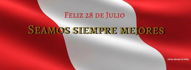 Feliz 28 de Julio,  Seamos siempre mejores