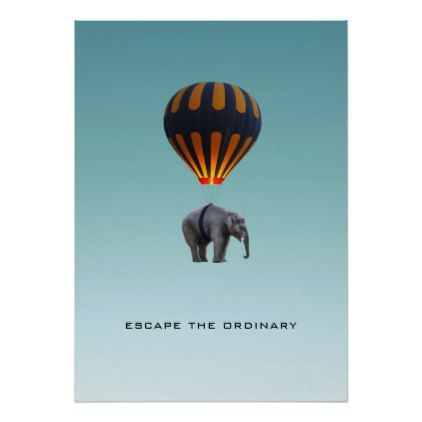 ESCAPE THE ORDINARY | ELEPHANT POSTER  $18.45  by CuriositybyDesign  - cyo diy customize personalize unique