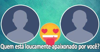 Quem está loucamente apaixonado por você?