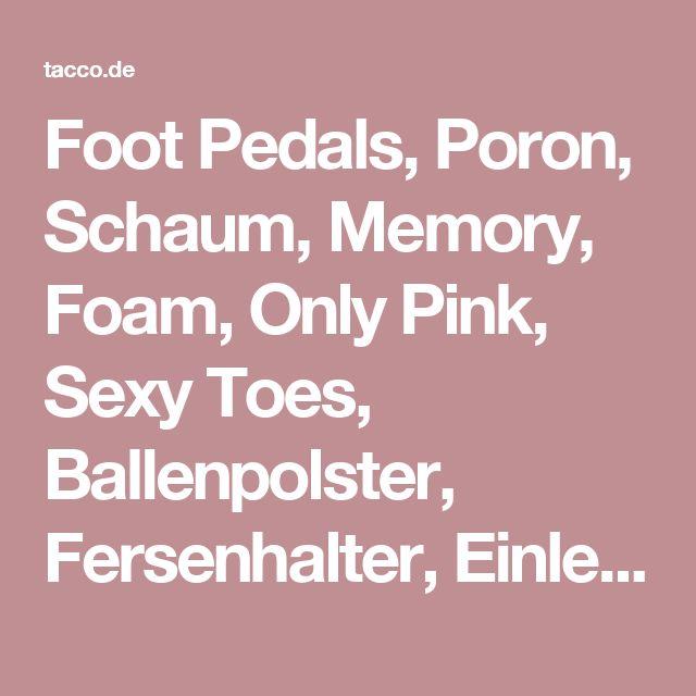 Foot Pedals, Poron, Schaum, Memory, Foam, Only Pink, Sexy Toes, Ballenpolster, Fersenhalter, Einlegesohle, Ledersohle, Gel, Pumps, Damenschuhe, Fersenkissen, Stilettos, High Heels - Tacco Onlineshop