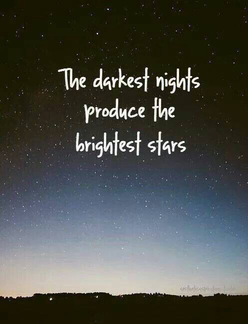 The sun will rise again and I will smile and be happy again. I never thought that I would and I had lost all hope but I made it through and the stars are going to shine.   Brightly!  ✨✨✨⭐️