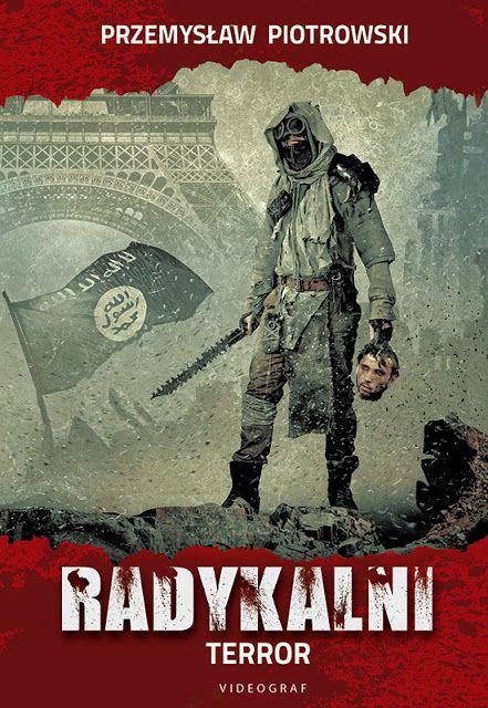 Co przeczytać? - subiektywny blog literacki: Przemysław Piotrowski - Radykalni. Terror - recenz...
