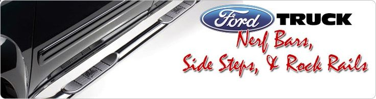 Ford Truck Nerf Bars, Running Boards,  Accessories