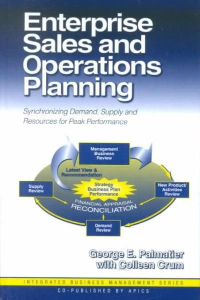 Enterprise Sales and Operations Planning: Synchronizing Demand, Supply and Resources for Peak Performance