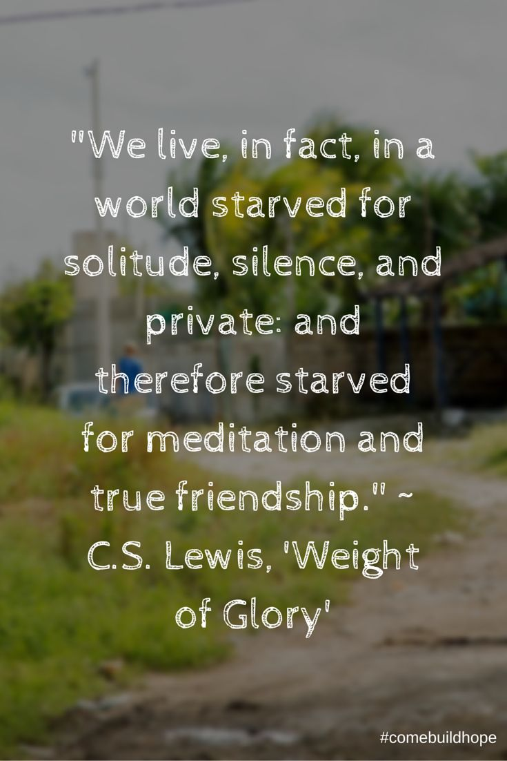 """We live, in fact, in a world starved for solitude, silence, and private: and therefore starved for meditation and true friendship."" C.S. Lewis, 'Weight of Glory'  Without a doubt, one of the hardest things about a mission trip, especially the short ones, is the constant busyness. How do we cultivate Spiritual Disciplines during the mission Trip. Read Jordan's ""Can You Feel Me?!"""
