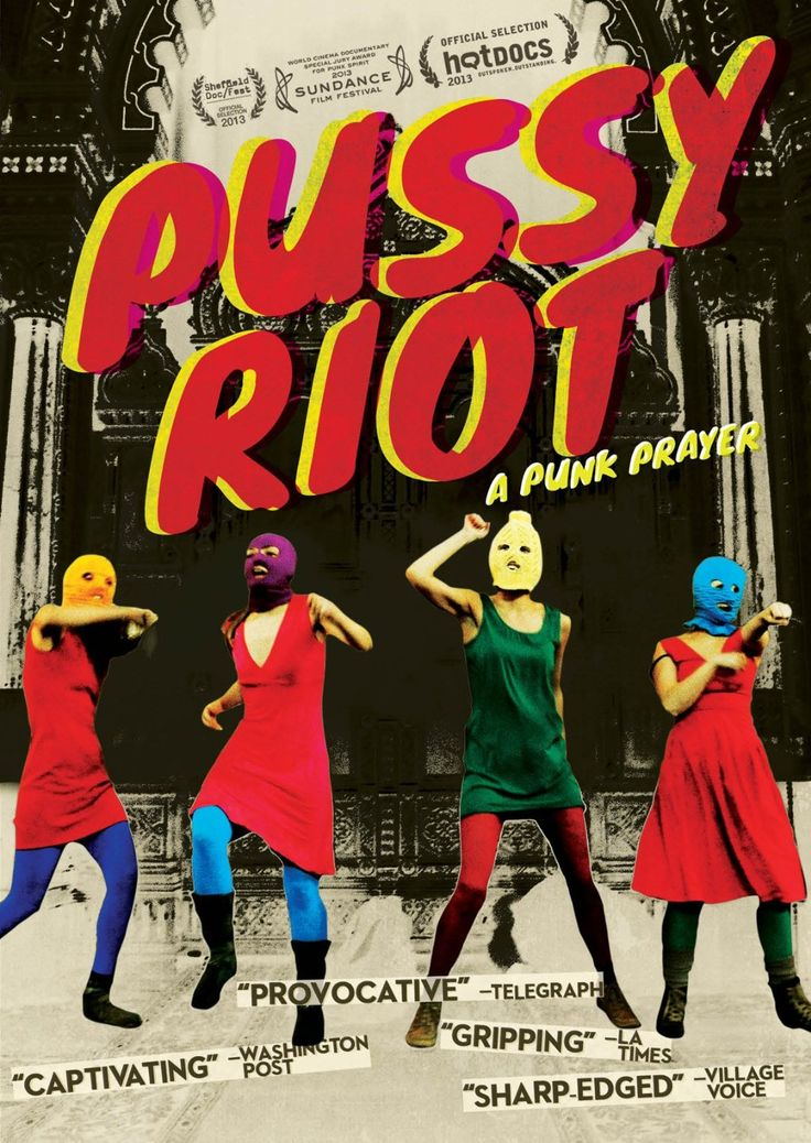 Pussy Riot: A Punk Prayer - Movie. Bad ass Feminist punk ladies who got arrested for a viral video they did in a church against the Russian government.