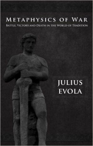 Julius Evola Metaphysics of War