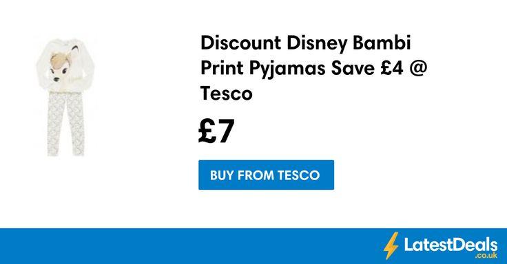 Discount Disney Bambi Print Pyjamas Save £4 @ Tesco, £7 at Tesco