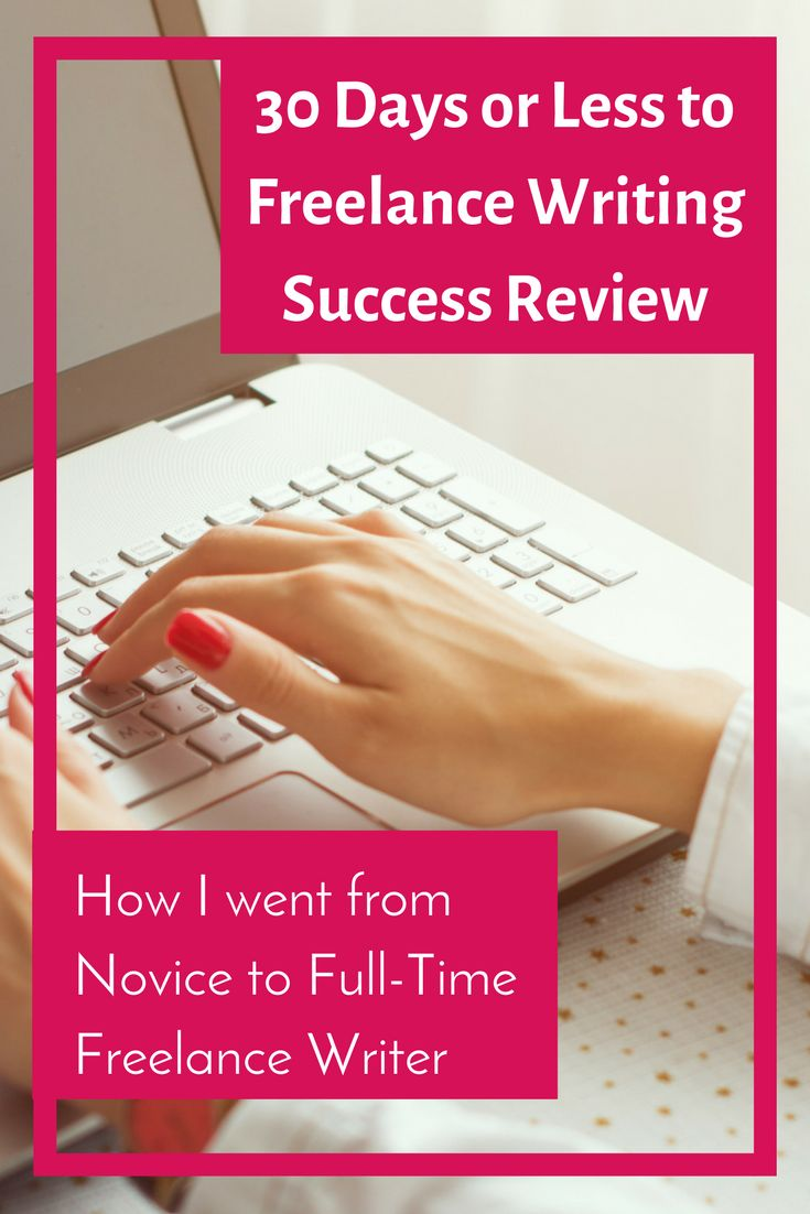 30 Days or Less to Freelance Writing Success Review: From Novice to Full-Time Freelance Writer – Side Hustles & Tips To Make Money