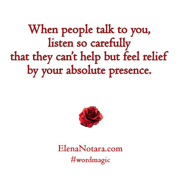 Listen Fully - Inspirational Quotes, Ways to Better Life, #WordMagic, Elena Notara, Uplifting Words