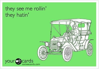 they see me rollin' they hatin'.