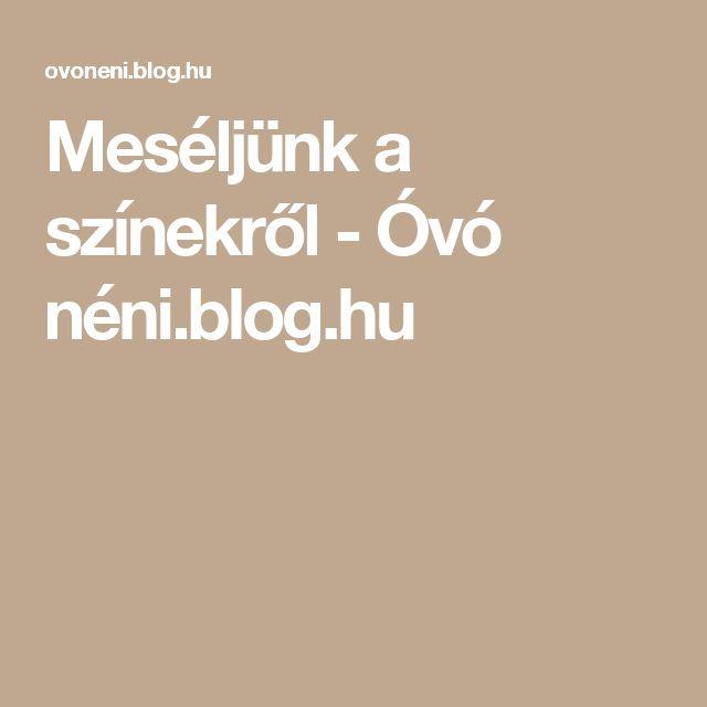 Meséljünk a színekről - Óvó néni.blog.hu