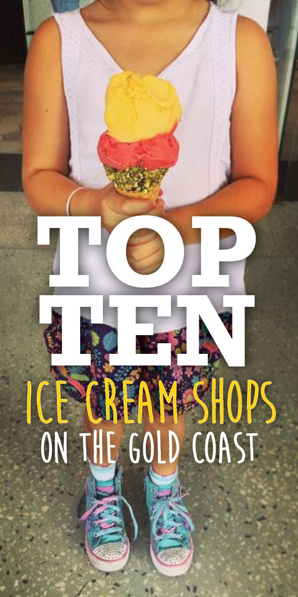 We scooped our way through the Gold Coast's best ice cream spots to bring to you our top 10 (from North to South).