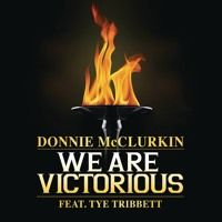 "Donnie McClurkin ""We Are Victorious"" Ft. Tye Tribbett by RCAInspiration on SoundCloud"