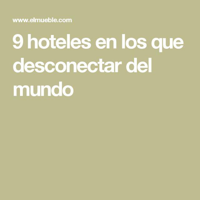 9 hoteles en los que desconectar del mundo