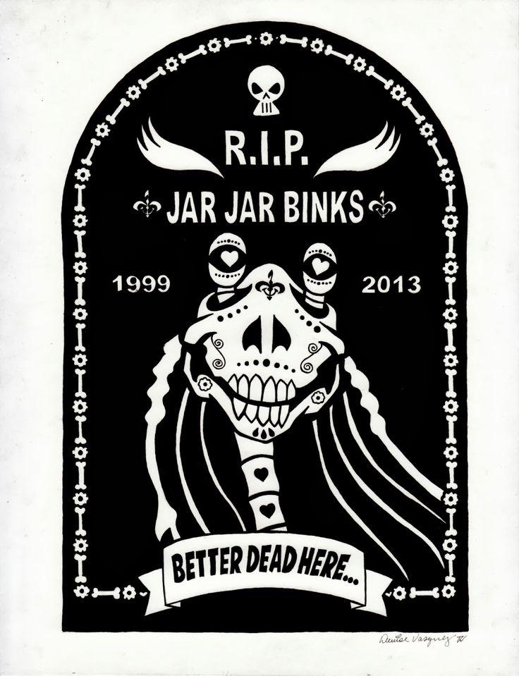 R.I.P JAR JAR BINKS