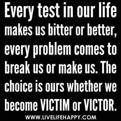 People sure grow tired of hearing the 'victim' story after a while. Take control of your life. Stop living in the past.