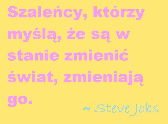 Jak dążyć do celu. Steve Jobs. ManufakturaSzczescia.pl Manufaktura Szczęcia, motywacja, dążenie do celu, coaching, psychologia, inspiracja, inspirujące