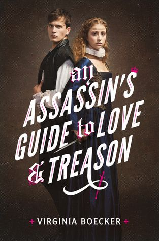Cover Reveal: An Assassin's Guide to Love and Treason by Virginia Boecker - On sale September 1, 2018! #CoverReveañ