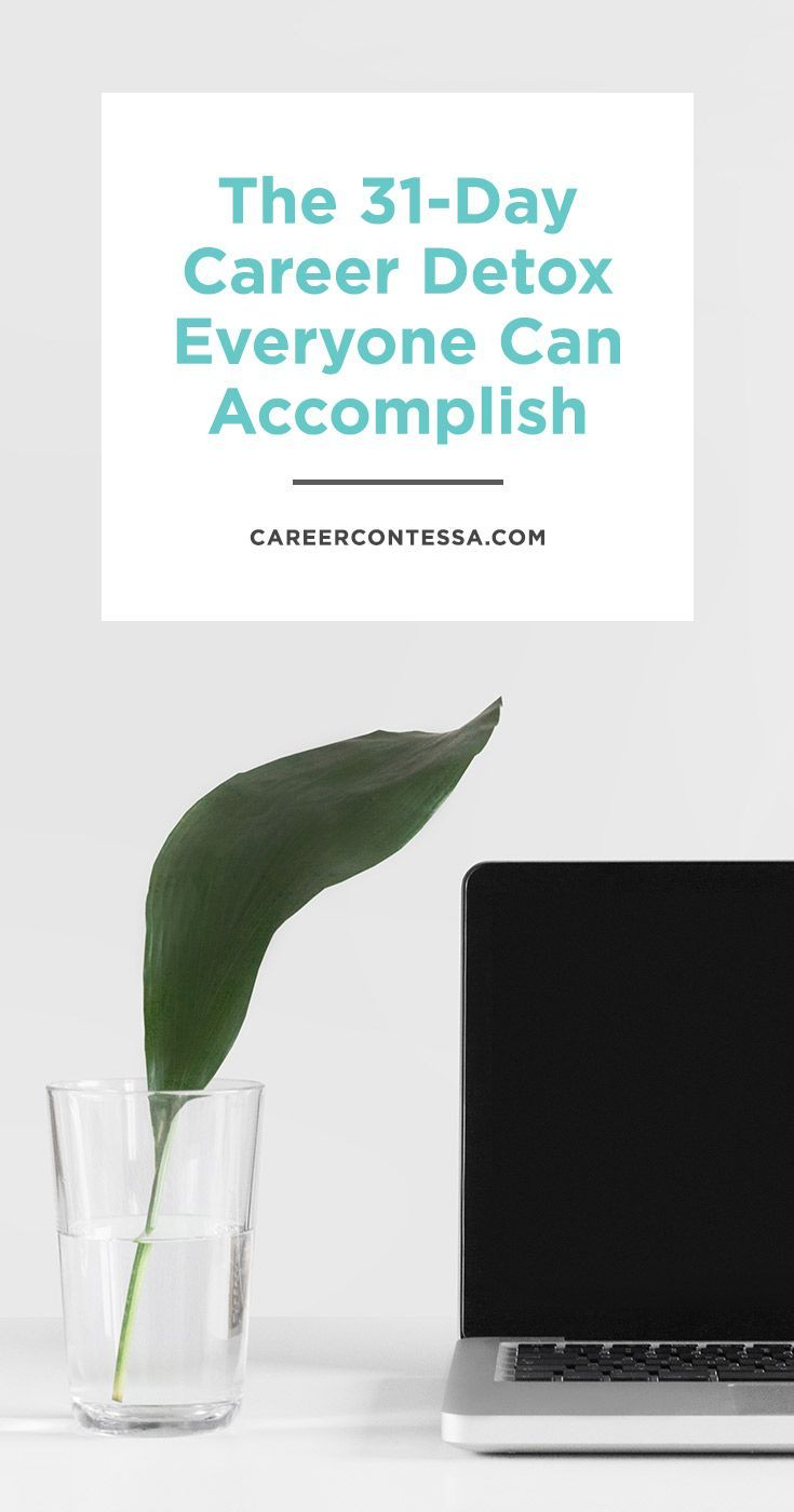 We have a 31-day career detox everyone can accomplish. These are real resolutions. Not the kind that you make January 1st only to drop them by mid-February. These are the attainable, small-scale, realistic commitments every woman can make to clean up her