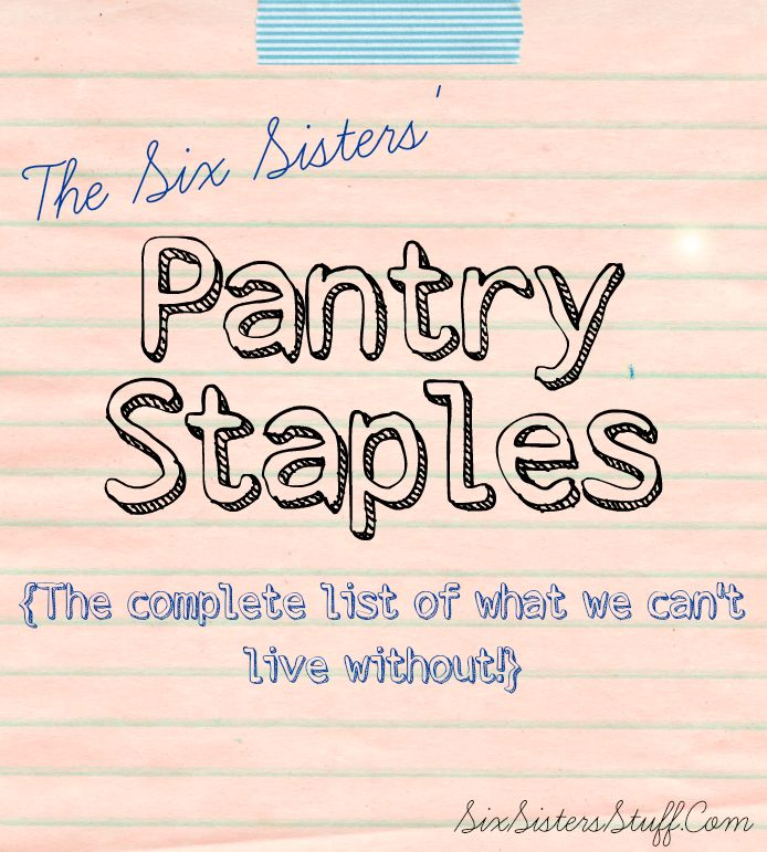 The complete list of everything we keep in our pantry! SixSistersStuff.com #SixSistersStuff #PantryStaples