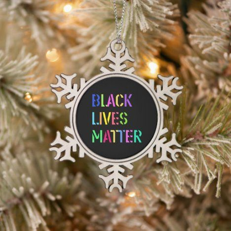 Black Lives Matter Stencil 01 Multiple Styles Snowflake Pewter Christmas Ornament Zazzle Com Christmas Ornaments Black Lives Matter Black Lives