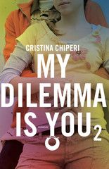 My dilemma is you 2 - Cristina Chiperi