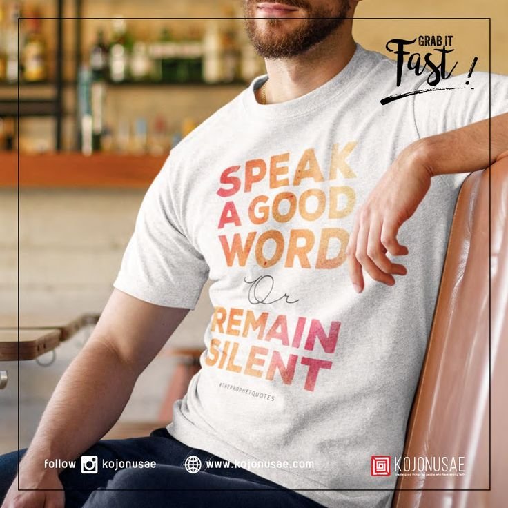 "My Fave quotes from Prophet Muhammad PBUH "" Speak a good word or remain silent"""