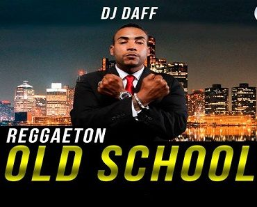 Reggaeton Old School Para Descargar Dj Daff