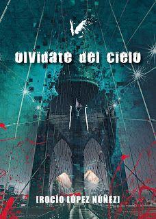 """Revista Literaria Angels Fortune : Reseña novela """"OLVIDATE DEL CIELO"""""""