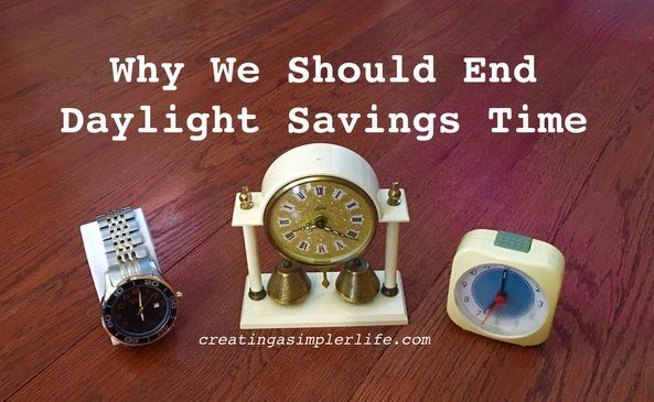 Why We Should End Daylight Savings Time - CREATING A SIMPLER LIFE