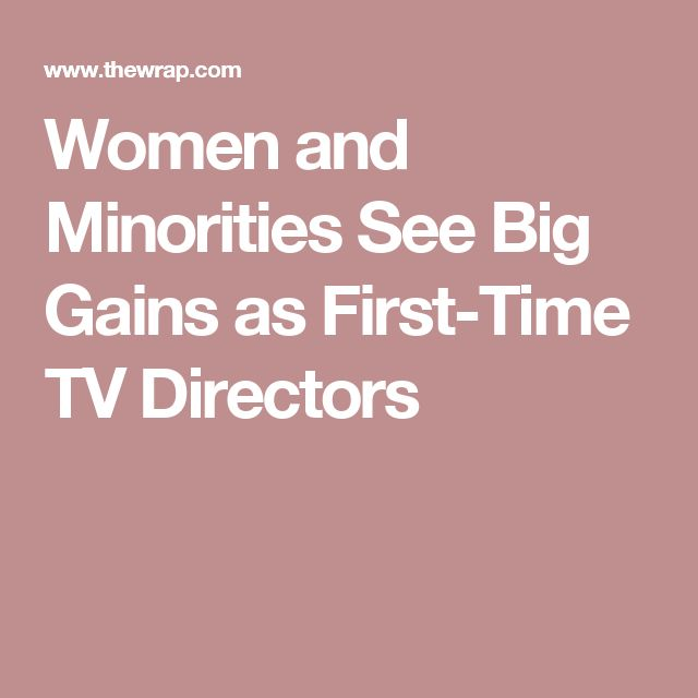 Women and Minorities See Big Gains as First-Time TV Directors