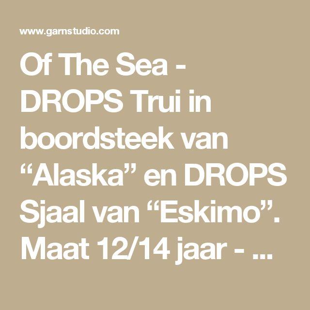 "Of The Sea - DROPS Trui in boordsteek van ""Alaska"" en DROPS Sjaal van ""Eskimo"". Maat 12/14 jaar - XXL. - Free pattern by DROPS Design"