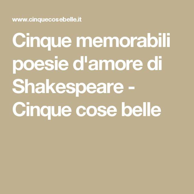 Cinque memorabili poesie d'amore di Shakespeare - Cinque cose belle