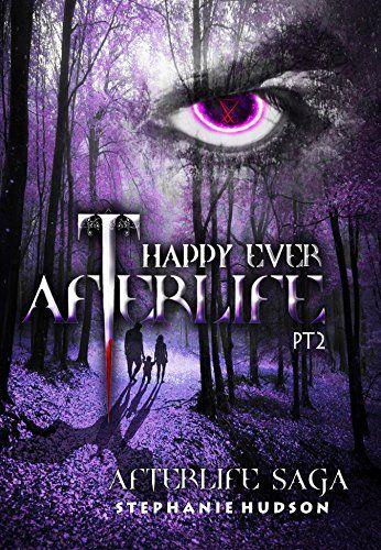 Download Happy Ever Afterlife Part 2 Afterlife Saga Book 9 By Stephanie Hudson Pdf Epub Kindle Audiobooks Online Books Saga Good Books
