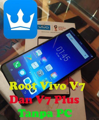 Cara Terbaru Root Vivo V7 Dan V7 Plus Tanpa Pc Menggunakan Kingroot