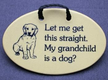 the best kinds of grandkids!!;)Mom And, Grand Puppies, Grand Dogs, So True, So Funny, Parents In Law, Mothers In Law