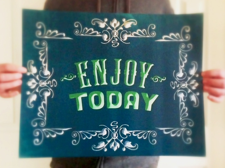 Enjoy Today 11x14 Art Print by Earmark Social >> Fun, daily reminder