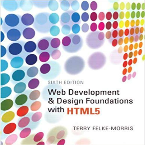 Test Bank For Web Development And Design Foundations With Html5 6th Edition By Felke Morris Web Development Design Web Design Basics Web Design Quotes